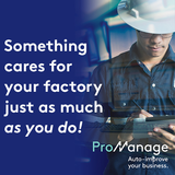 Something cares for your factory just as much as you do!